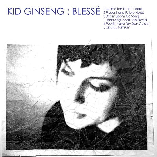 Kid Ginseng - Blesse